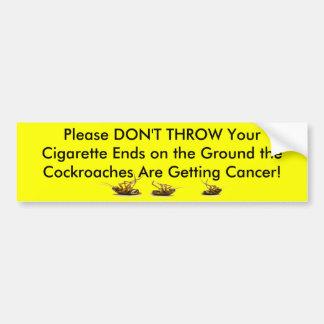 Cockroaches_Cigarettes Bumper Sticker