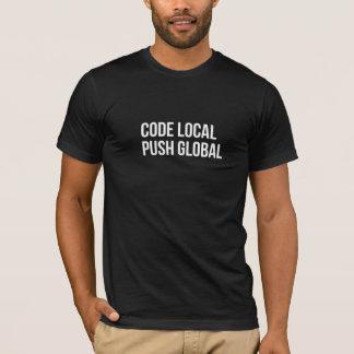 CODE LOCAL PUSH GLOBAL T-Shirt