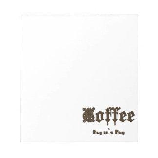 Coffee - a Hug in a Mug    Gothic Notepad