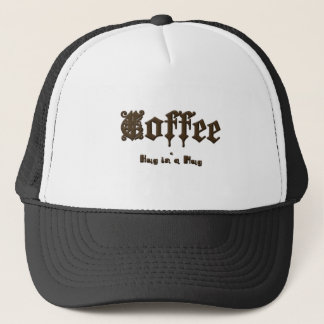 Coffee - a Hug in a Mug    Gothic Trucker Hat