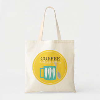 Coffee - A Hug In A Mug Tote Bag