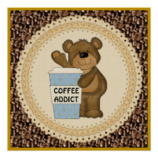 Coffee Addict Bear Poster