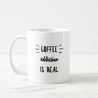 """""""Coffee Addiction Is Real"""" Coffee Mug"""