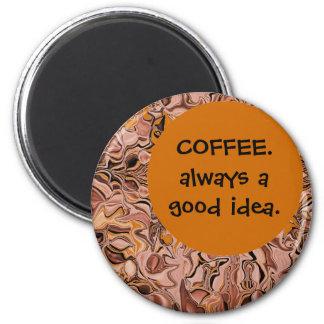 coffee always a good idea magnet