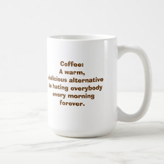 Coffee: An Alternative to Hating People MUG