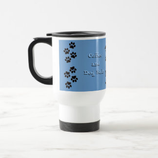 Coffee and Dog Hair Blue Travel Mug