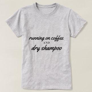 Coffee and Dry Shampoo Tee