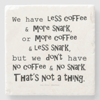 Coffee and Snark Marble Coaster Stone Beverage Coaster