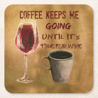 Coffee and Wine Keep me Going Coasters