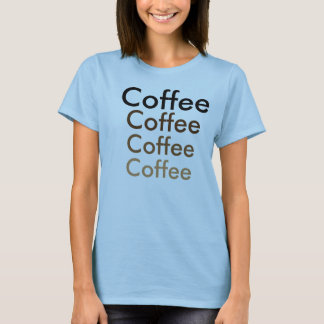 Coffee Anyone?? T-Shirt