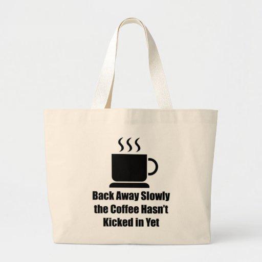 Coffee-Back Away Slowly Bag