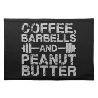 Coffee, Barbells and Peanut Butter - Funny Workout Placemat