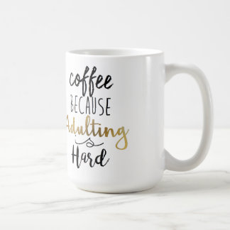Coffee Because Adulting Is Hard   Chic Typography Coffee Mug