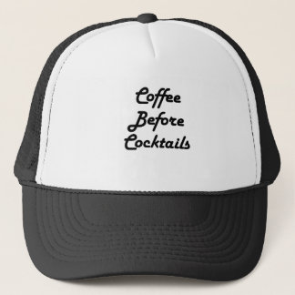 Coffee Before  Cocktails Trucker Hat