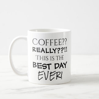 Coffee Best Day Ever Funny Typography Coffee Mug
