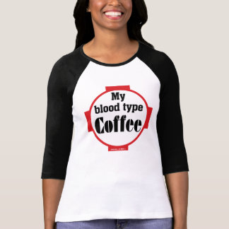 Coffee Blood Type T-Shirt