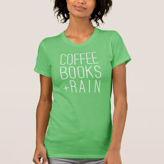 Coffee,Books and Rain T-Shirt