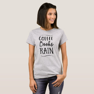Coffee Books Rain fun reading weather T-Shirt