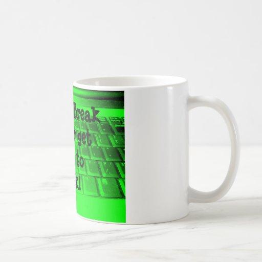 Coffee Break is over get back to work! Basic White Mug