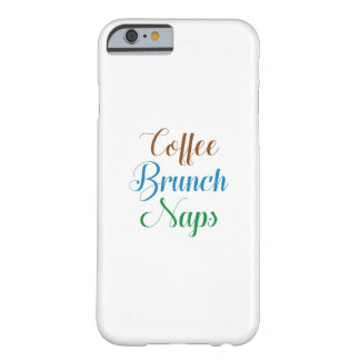 Coffee Brunch Naps Barely There iPhone 6 Case