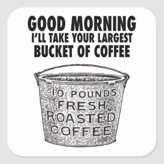 Coffee by the bucket square sticker