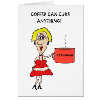 COFFEE CAN CURE ANYTHING GET WELL CARD