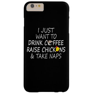 Coffee, Chickens And Naps Barely There iPhone 6 Plus Case