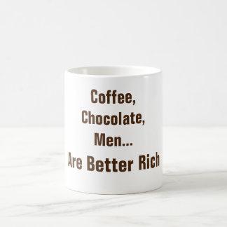 Coffee, Chocolate, Men Are Better Rich Coffee Mug