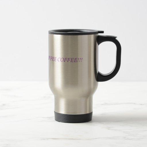 coffee coffee Coffee Coffee COFFEE COFFEE!!! Coffee Mug