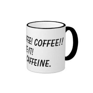 COFFEE! COFFEE! COFFEE!!, GIVE IT!, HMMM, CAFFE... RINGER COFFEE MUG