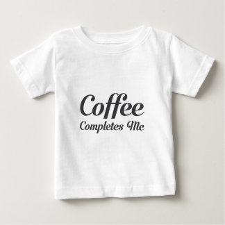 Coffee Completes Me Baby T-Shirt