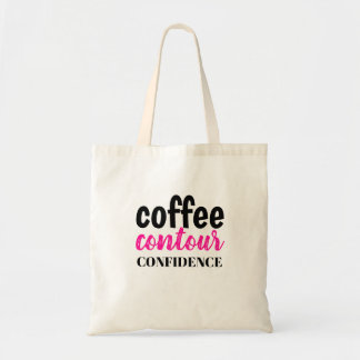 Coffee, Contour, Confidence Tote
