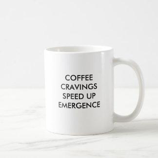 COFFEE CRAVINGS SPEED UP EMERGENCE COFFEE MUG
