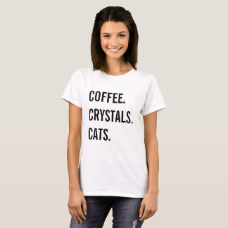 Coffee, Crystals, Cats T-Shirt