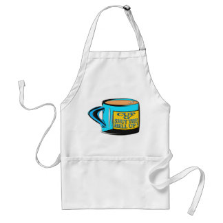 Coffee Cup - Cup O' Shut The Hell Up Adult Apron