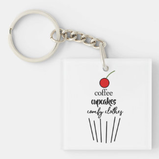 Coffee, Cupcakes, Comfy Clothes Double-Sided Square Acrylic Key Ring