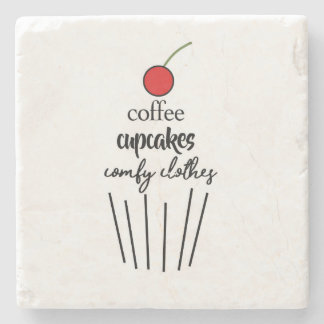 Coffee, Cupcakes, Comfy Clothes Stone Coaster