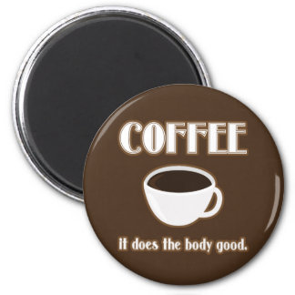 Coffee Does The Body Good Magnet