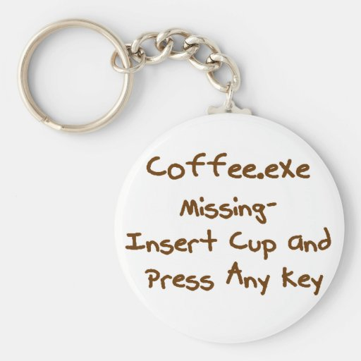Coffee.exe missing, geek and computer humour keychain