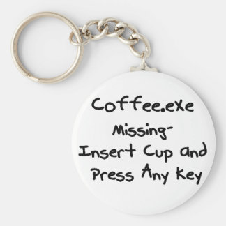 Coffee.exe missing - geek humour nerd humor basic round button key ring