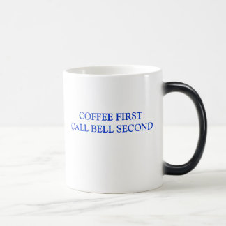 COFFEE FIRST CALL BELL SECOND MAGIC MUG