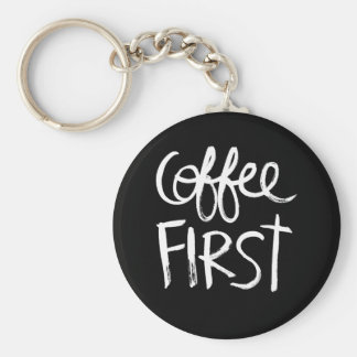 Coffee First | White Brush Script style Key Chain