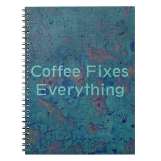 Coffee Fixes Everything Spiral Notebook