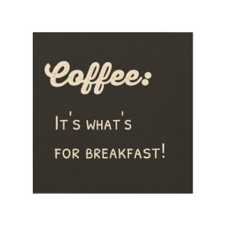 Coffee For Breakfast Chalkboard Typography Wood Canvases