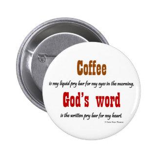coffee god s word pin