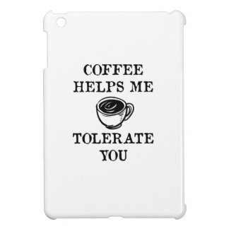 Coffee Helps Me Tolerate You iPad Mini Case