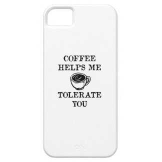 Coffee Helps Me Tolerate You iPhone 5 Cover