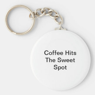 Coffee Hits The Sweet Spot Key Ring
