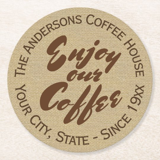 "Coffee House ""Enjoy Our Coffee"" Name Round Paper Coaster"