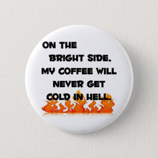 Coffee in Hell 6 Cm Round Badge